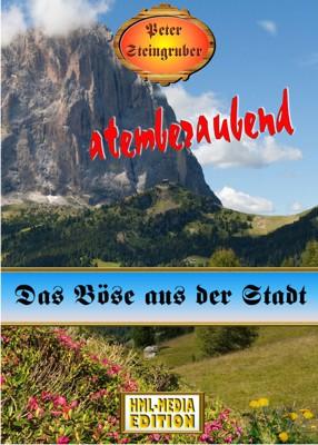 HEIMAT Das Böse aus der Stadt - Peter Steingruber