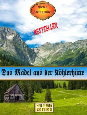 HEIMAT Das Mädel aus der Köhlerhütte - Peter Steingruber