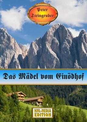 HEIMAT Das Mädel vom Einödhof - Peter Steingruber