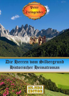 HEIMAT Die Herren vom Silbergrund - Peter Steingruber