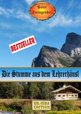 HEIMAT Die Stumme aus dem Lehrerhäusl - Peter Steingruber