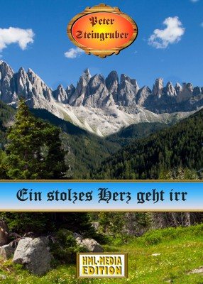 HEIMAT Ein stolzes Herz geht irr  - Peter Steingruber