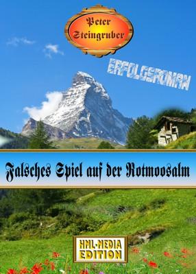 HEIMAT Falsches Spiel auf der Rotmoosalm - Peter Steingruber