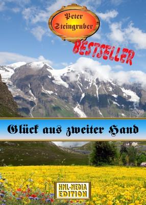 HEIMAT Glück aus zweiter Hand - Peter Steingruber