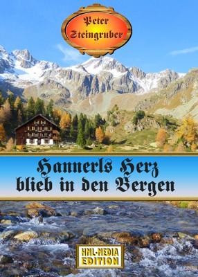 HEIMAT Hannerls Herz blieb in den Bergen - Peter Steingruber