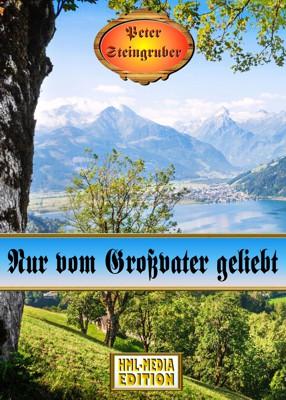 HEIMAT Nur vom Großvater geliebt - Peter Steingruber