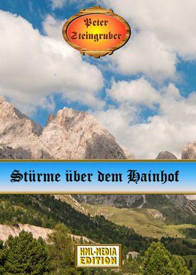 HEIMAT Stürme über dem Hainhof - Peter Steingruber