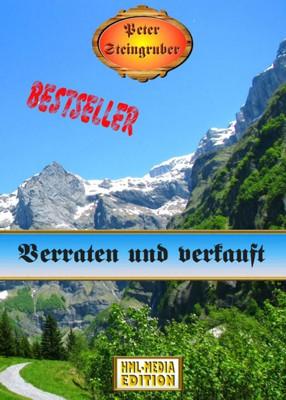 HEIMAT Verraten und verkauft - Peter Steingruber