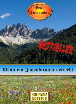HEIMAT Wenn ein Jugendtraum verweht - Peter Steingruber