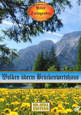 HEIMAT Wolken überm Brückenwirtshaus - Peter Steingruber