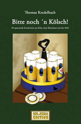 KRIMI Bitte noch n Kölsch - Thomas Kredelbach