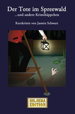 KRIMI Der Tote im Spreewald - Jasmin Schwarz