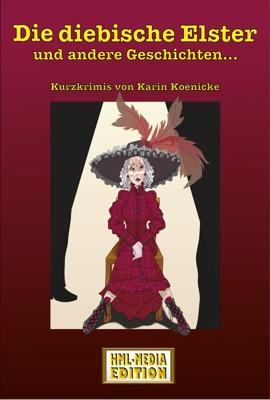 Die diebische Elster – 20 Kurzkrimis von Karin Könicke