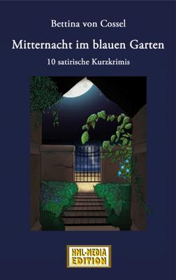 KRIMI Mitternacht im Blauen Garten - Bettina von Cossel