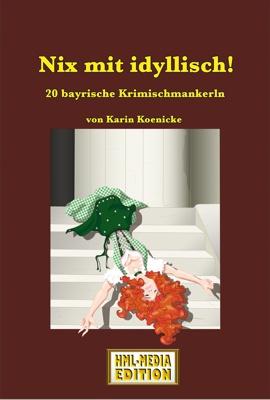 KRIMI Nix mit idyllisch - Karin Könicke
