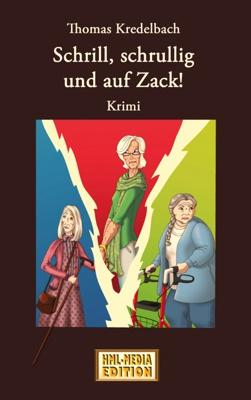 KRIMI Schrill schrullig und auf Zack - Thomas Kredelbach